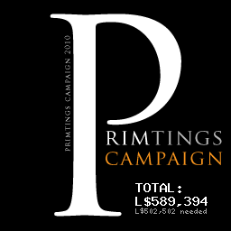 Primtings Campaign 2010 - L$10000000 - Visit the Primtings Campaign Headquarters to Donate Today!